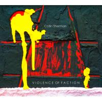Collin Sherman: Violence of Faction