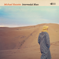 Album Intermodal Blues by Michael Rossetto