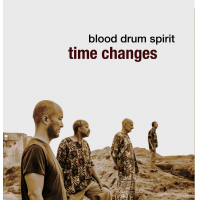 Royal Hartigan & Blood Drum Spirit: Time Changes