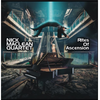 Rites of Ascension by Nick Maclean Quartet