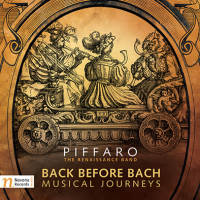 Piffaro: Back Before Bach: Musical Journeys