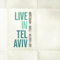 Album Live In Tel Aviv by Peter Brötzmann