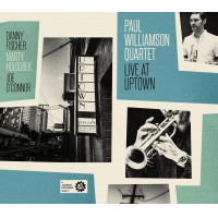 Live at Uptown:  Paul Williamson Quartet by Paul Williamson