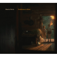 Album Tenderness is Silent by Martin Nevin