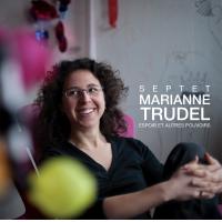 Marianne Trudel Septet: Espoir et autres pouvoirs by Marianne Trudel