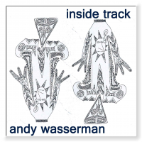 Album inside track by Andy Wasserman