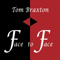 Face to Face by Tom Braxton