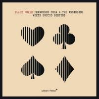 Francesco Cusa & The Assassins Meets Duccio Bertini: Black Poker