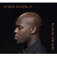 "Recognized Drummer Ulysses Owens Jr. To Release Upcoming Album ""Falling Forward"""