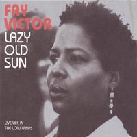 Lazy Old Sun by Fay Victor
