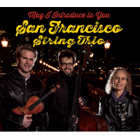 San Francisco String Trio: May I Introduce To You