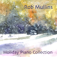 Album Holiday Piano Collection by Rob Mullins