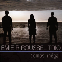 Album Temps inégal by Emie R Roussel Trio