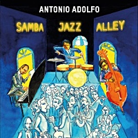 Album Samba Jazz Alley by Antonio Adolfo