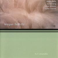 Wayne Horvitz: 4 + 1 Ensemble