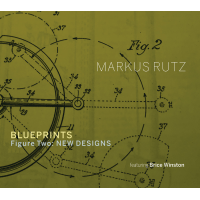 Album BLUEPRINTS  Figure Two: NEW DESIGNS by Markus Rutz