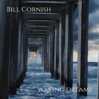 Album Waking Dreams by Bill Cornish