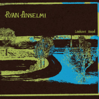 Ryan Anselmi: Lookout Road Vol. II