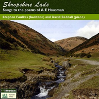 Stephen Foulkes and David Bednall: Shropshire Lads: Songs to the Poems of AE Housman