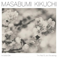 Masabumi Kikuchi: Hanamichi  The Final Studio Recording