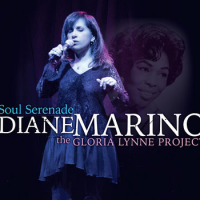 Album Soul Serenade-The Gloria Lynne Project by Diane Marino