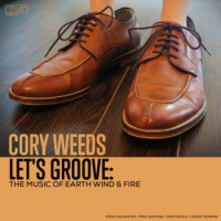 Cory Weeds: Let's Groove: The Music of Earth Wind & Fire