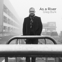 Album As A River by Greg Burk