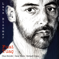 Album Late Bloomer by FUAT TUAÇ