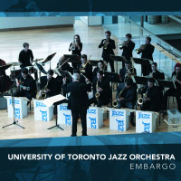 University of Toronto Jazz Orchestra: Embargo