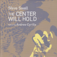 Steve Swell: The Center Will Hold
