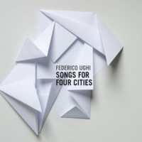 Album Songs For Four Cities by Federico Ughi
