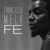 Francisco Mela & The Crash Trio: Fe