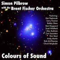 Simon Pilbrow with the Brent Fischer Orchestra: Colours of Sound
