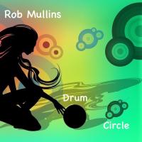 Album Drum Circle (single) by Rob Mullins