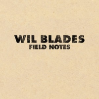 "Wil Blades To Release ""Field Notes"" On Royal Potato Family"