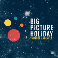 Album Big Picture Holiday: Shimmer and Melt by Avram Fefer