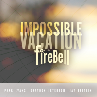 Album Firebell: 'Impossible Vacation' by Jay Epstein