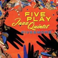 FivePlay Jazz Quintet: Five And More