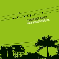 Florian Ross Quintet: Lines & Crosscurrents