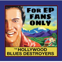 The Hollywood Blues Destroyers: Skip Heller: For EP Fans Only