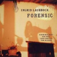 Ingrid Laubrock: Forensic