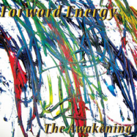 Forward Energy: The Awakening