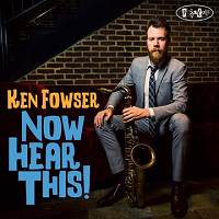 Ken Fowser: Now Hear This!