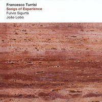 Francesco Turrisi: Songs of Experience