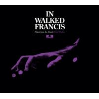 In Walked Francis by Francisco Lo Vuolo