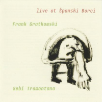 Album Live at Španski Borci by Frank Gratkowski