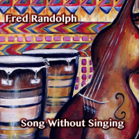 Fred Randolph: Song Without Singing