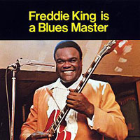 Freddie King is a Blues Master=