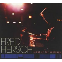 Fred Hersch: Alone at the Village Vanguard