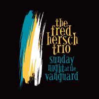 The Fred Hersch Trio: Sunday Night At The Vanguard